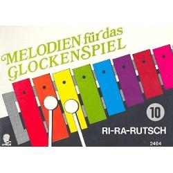 Melodien f├╝r das Glockenspiel Band 10 : Ri-Ra-Rutsch