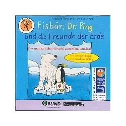 Horn, Reinhard: Eisbär Dr. Ping und die Freunde der Erde : Hörspiel-CD zum Klima-Musical