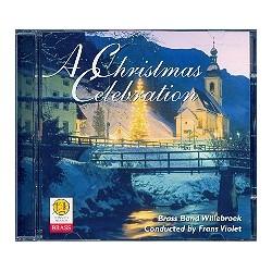 A Christmas Celebration : CD Brass Band Willebroek