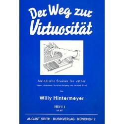 Hintermeyer, Willi: Der Weg zur Virtuosität Band 1 : Melodische Übungen für Zither