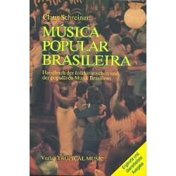 Schreiner, Claus: Musica Popular Brasileira : Handbuch der folkloristischen und der populären Musik Brasiliens