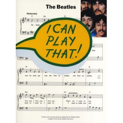 I can play that : The Beatles for piano Easy-play piano arrangements