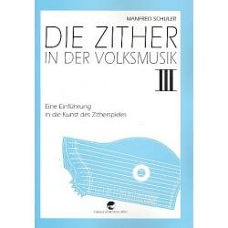 Schuler, Manfred: Die Zither in der Volksmusik Band 3 (Münchner Stimmung)