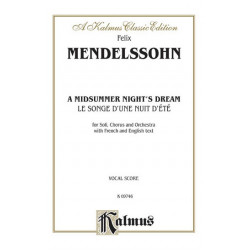 Mendelssohn-Bartholdy, Felix: A MIDSUMMER NIGHT'S DREAM FOR SOLI, CHORUS AND ORCHESTRA FRENCH AND ENGLISH TEXT,VOCAL SCORE