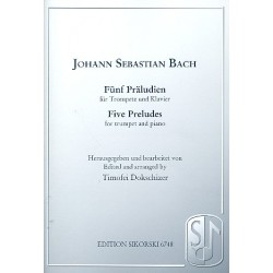 Bach, Johann Sebastian: 5 Präludien : für Trompete und Klavier
