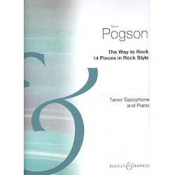 Pogson, Steve: The Way to rock : für Tenorsaxophon und Keyboard 14 pieces in rock style