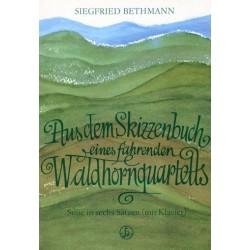 Bethmann, Siegfried: Aus dem Skizzenbuch eines fahrenden Waldhornquartetts : für 4 Hörner und Klavier