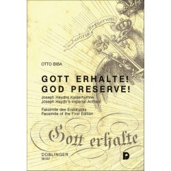 Biba, Otto: Gott erhalte - Joseph Haydns Kaiserhymne Faksimile des Erstdrucks 1797