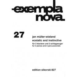 M├╝ller-Wieland, Jan: ECSTATIC AND INSTINCTIVE : FUER 2 KLAVIERE UND 2 SCHLAGZEUGER EXEMPLA NOVA 27