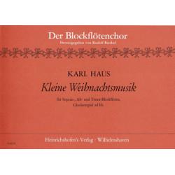 Haus, Karl: Kleine Weihnachtsmusik : für Sopran-, Alt- und Tenorblockflöten Partitur
