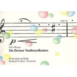 Burger, Erich: Die Bremer Stadtmusikanten : für Kinderchor und Instrumente Partitur