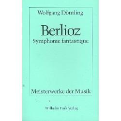 Dömling, Wolfgang: Hector Berlioz Symphonie fantastique