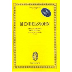 Mendelssohn-Bartholdy, Felix: Die Hebriden op.26 für Orchester Studienpartitur Neuausgabe 2011