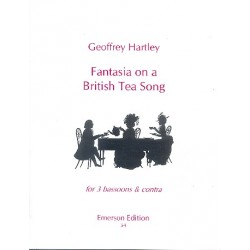 Hartley, Geoffrey: Fantasia on a British Tea Song : for 3 bassoons and contrabassoon score+parts