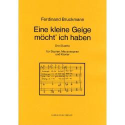 Bruckmann, Ferdinand: Eine kleine Geige m├Âcht ich haben : f├╝r Sopran, Mezzosopran und Klavier Partitur