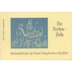 Derlien, Margarete: DIE HIRTENFLOETE FUER EINE SING- STIMME UND CHORFLOETE
