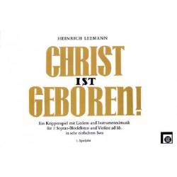 Leemann, Heinrich: Christ ist geboren : für Sprecher und 2 Sopranblockflöten (Violine ad lib) Spielpartitur