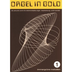 Orgel in Gold Band 1 : f├╝r E-Orgel