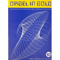 Orgel in Gold Band 10 : für E-Orgel