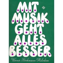 Bochmann, Werner: Mit Musik geht alles besser : 28 Werner-Bochmann-Melodien für Gesang und Klavier