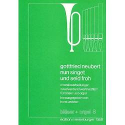 Neubert, Gottfried: Nun singet und seid froh : Choral- bearbeitungen f├╝r 2 Trompeten, 2 Posaunen und Orgel, Partitur