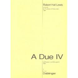 Lewis, Robert Hall: A DUE 4 : FUER POSAUNE UND SCHLAG- WERK 2SPIELPARTITUREN
