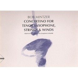 Mintzer, Bob: Concertino : for tenor saxophone, strings and winds Partitur