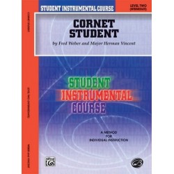 Weber, Fred: Cornet Student level 2 (intermediate) : A method for individual instruction