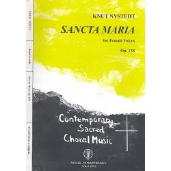 Nystedt, Knut: Sancta Maria op.138 : for female chorus (SSAA) a cappella score