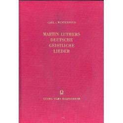 Winterfeld, Carl von: Martin Luthers deutsche geistliche Lieder Nachdruck der Leipzig-Ausgabe