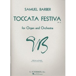Barber, Samuel: Toccata festiva op.36 : for organ and orchestra organ / piano reduction