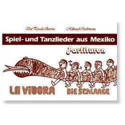 Posada-Charrua, José: LA VIBORA : SPIEL- UND TANZLIEDER AUS MEXIKO, TANZANWEISUNGEN DIE SCHLANGE