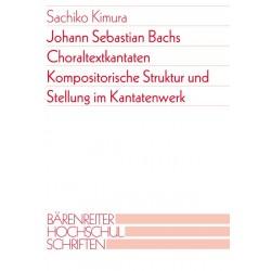 Schmid, Manfred Hermann: Johann Sebastian Bachs Choralkantaten Kompositorische Struktur und Stellung im Werk