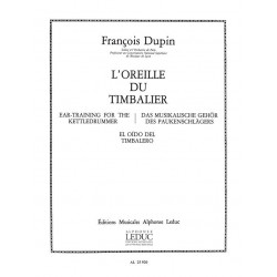 Dupin, Francois: L'OREILLE DU TIMBALIER : POUR TIMBALES