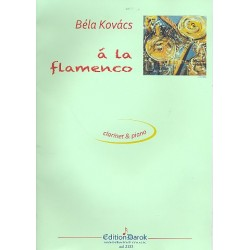 Kovács, Béla: Á la Flamenco : for clarinet and piano