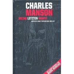 Wells, Michal: Charles Manson : Meine letzten Worte