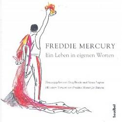 Freddie Mercury : Ein Leben in eigenen Worten