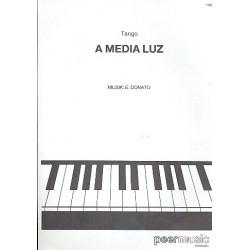 Donato, Edgardo: A media luz : Einzelausgabe f├╝r Klavier