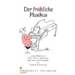 Rosenstengel, Albrecht: Der fröhliche Musikus : Lustige Plaudereien und anderes