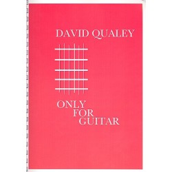 Qualey, David: Only for Guitar : New Compositions for solo guitar