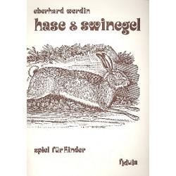 Werdin, Eberhard: HASE UND SWINEGEL SPIEL FUER KINDER PARTITUR-HEFT