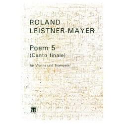 Leistner-Mayer, Roland: Poèm 5 (Canto Finale) : für Violine und Trompete Partitur und Stimmen