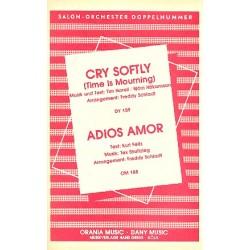Shultzieg, Tex: Adios amor und Cry softly : für Salonorchester