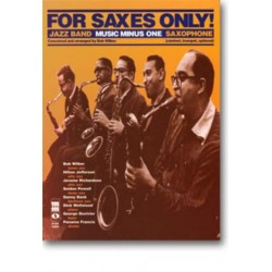 MUSIC MINUS ONE SAXOPHONE : FOR SAXES ONLY NOTEN+CD JAZZ BAND