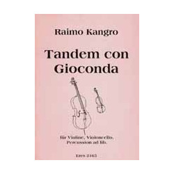Kangro, Raimo: TANDEM CON GIOCONDA : FUER VIOLINE, CELLO, PERCUSSION AD LIB. 2SPIELPARTITUREN
