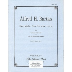 Bartels, Alfred H.: Beersheba neo-baroque Suite : for tuba and cello (or tuba and euphonium/ trombone)