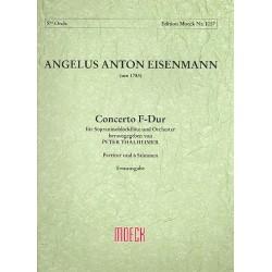 Eisenmann, Angelus Anton: Concerto F-Dur : für Sopraninoblockflöte und Kammerorchester Partitur und 6 Stimmen