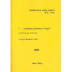 Hölszky, Adriana: Es kamen schwarze Vögel : für 5 Sängerinnen mit Percussion