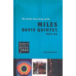 Waters, Keith: The Studio Recordings of the Miles Davis Quintet 1965-1968