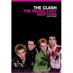 Fletcher, Tony: The Clash : The Music that matters
